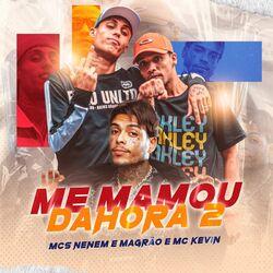 Música Me Mamou Da Hora 2 - MCS Nenem e Magrão (2021) Download