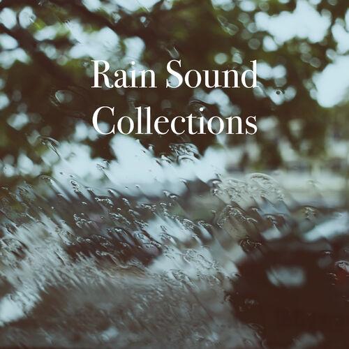 Nature Sounds: Rain Sound Collections – Strimovanje muzike – Slušaj