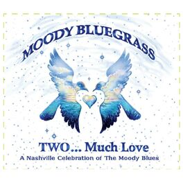 Various Artists - Moody Bluegrass Two...Much Love