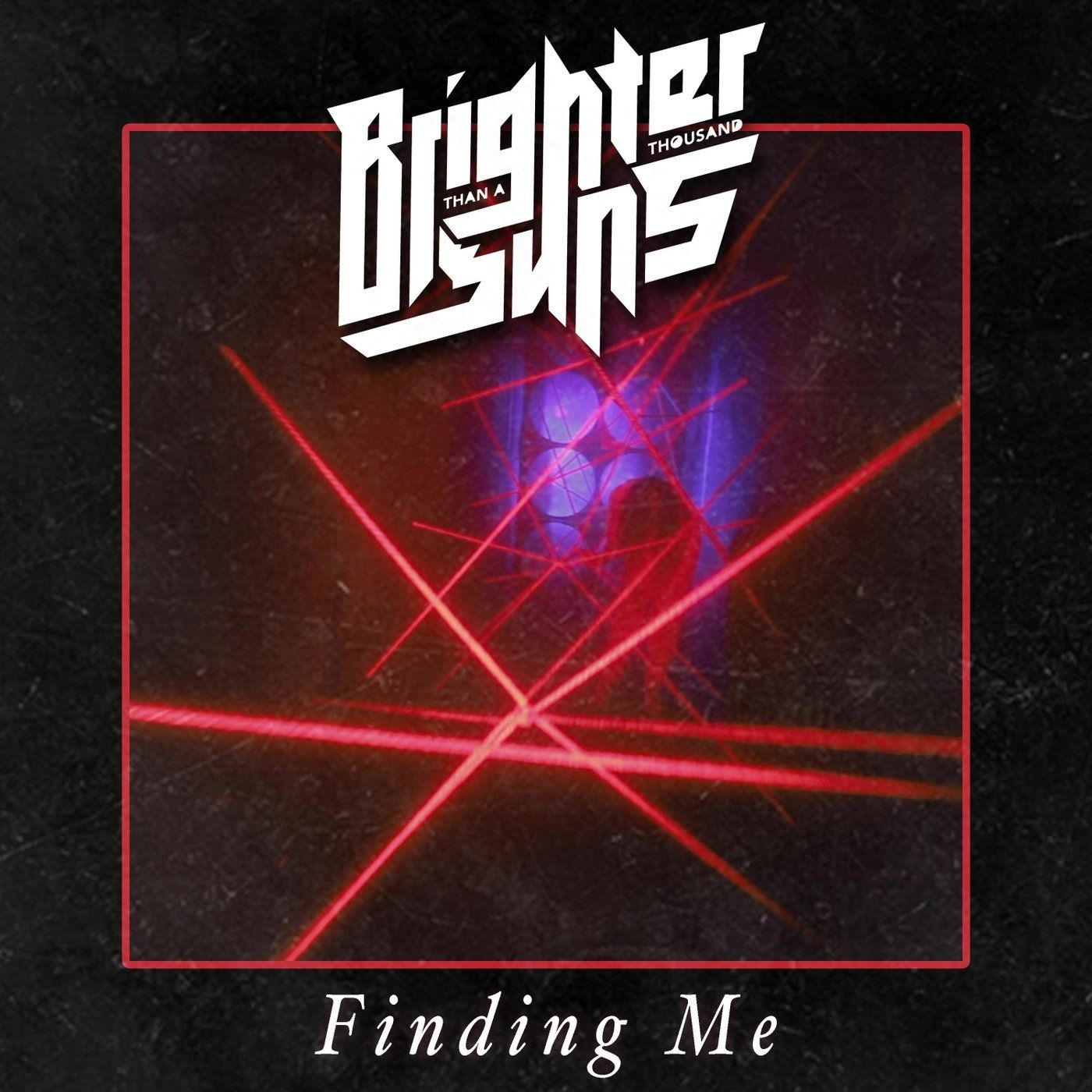 Brighter Than a Thousand Suns - Finding Me [single] (2020)