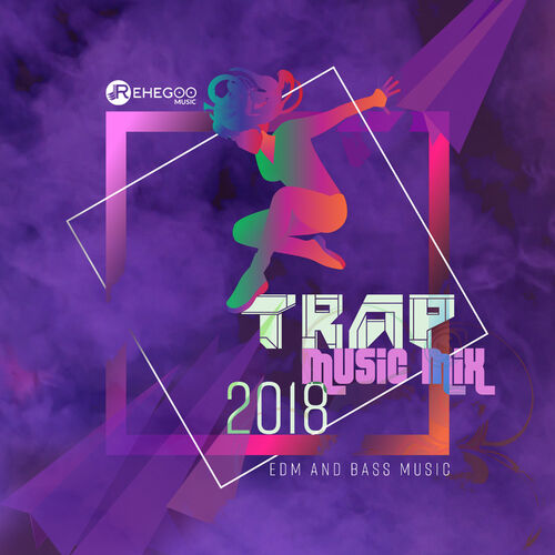 Various Artists: TRAP MUSIC MIX 2018 (EDM and Bass Music
