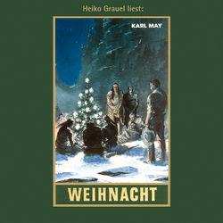 Weihnacht - Karl Mays Gesammelte Werke, Band 23 (Ungekürzte Lesung) Audiobook