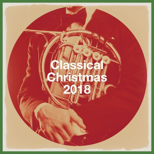 Classical Guitar Masters: Classical Christmas 2018 - Music Streaming