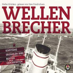 Wellenbrecher - Das Hörbuch (Kapitäne erzählen ihre besten Geschichten) Audiobook