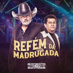Download Música Refém da Madrugada - Rionegro e Solimões Mp3