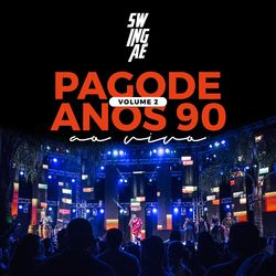 Swingaê – Pagode Anos 90, Vol. 2 (Ao Vivo) 2020 CD Completo