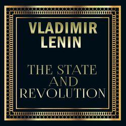 Vladimir Lenin - The State and Revolution