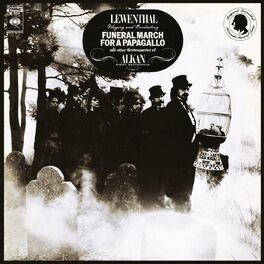 Album cover of Lewenthal Playing and Conducting Funeral March for a Papagallo and Other Grotesqueries of Alkan