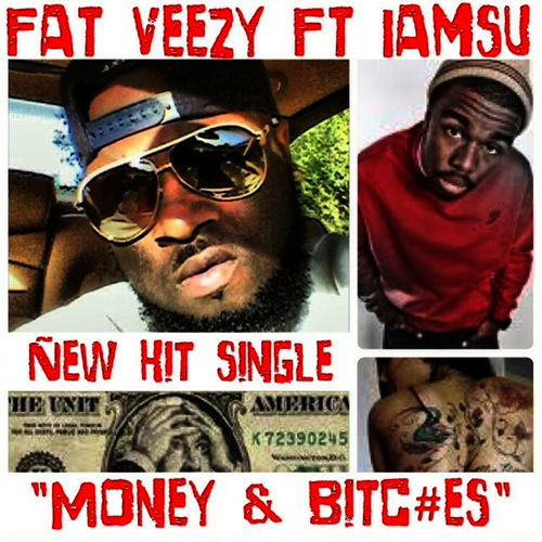 Fat Veezy - Money & Bitc#es (feat  Iamsu) (Acapella