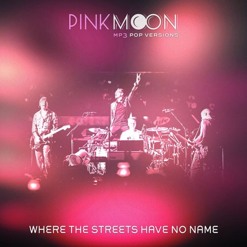 PinkMoon: Where the streets have no name - Music Streaming