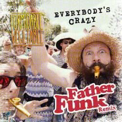 Everybody's Crazy (Father Funk Remix)