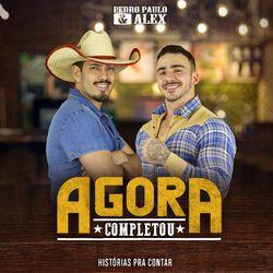 Agora Completou – Pedro Paulo e Alex
