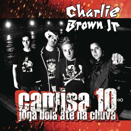 Baixar CD Camisa 10 joga bola até na chuva – Charlie Brown Jr. (2009) Grátis