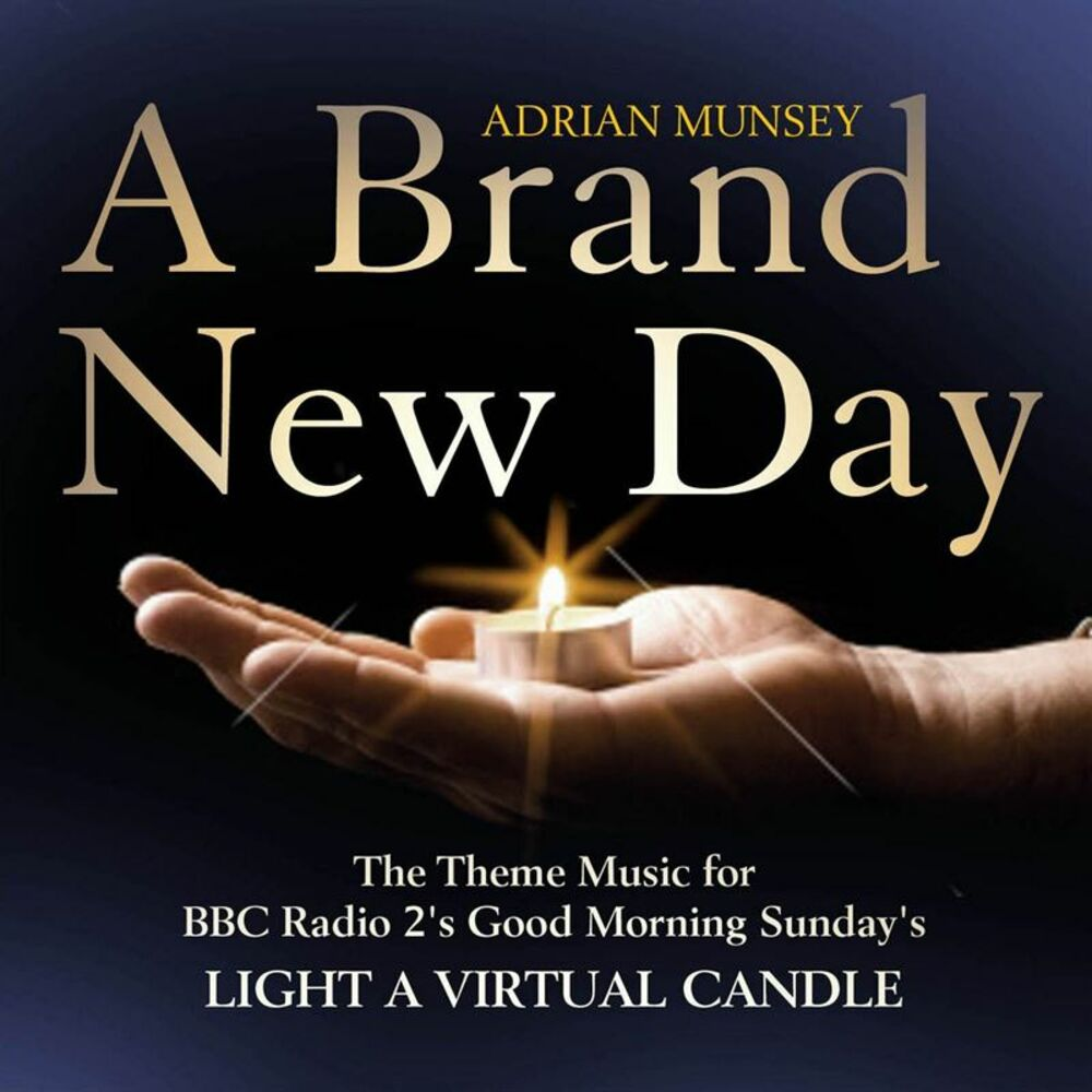 A Brand New Day: Light a Virtual Candle (The Theme Music for BBC Radio 2's Good Morning Sundays)