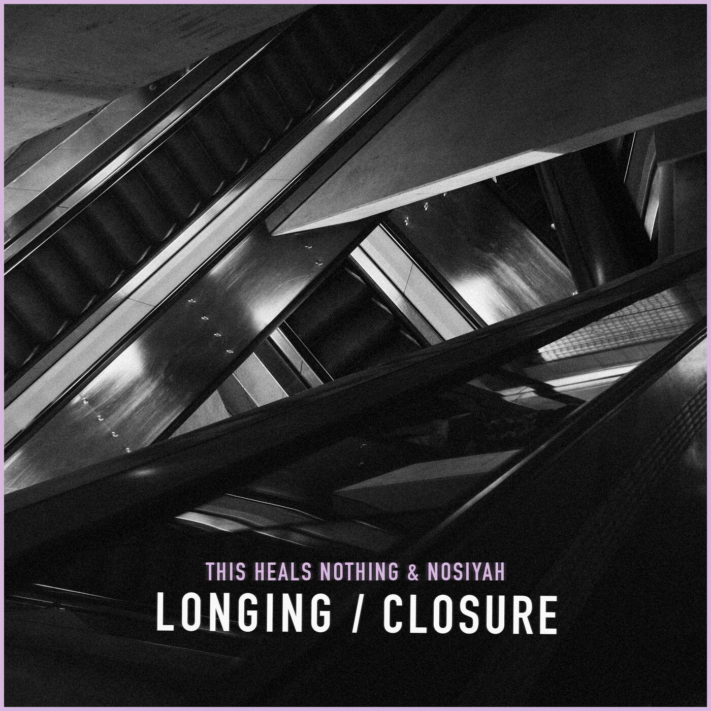 N?SIYAH & This Heals Nothing - Longing / Closure [EP] (2020)