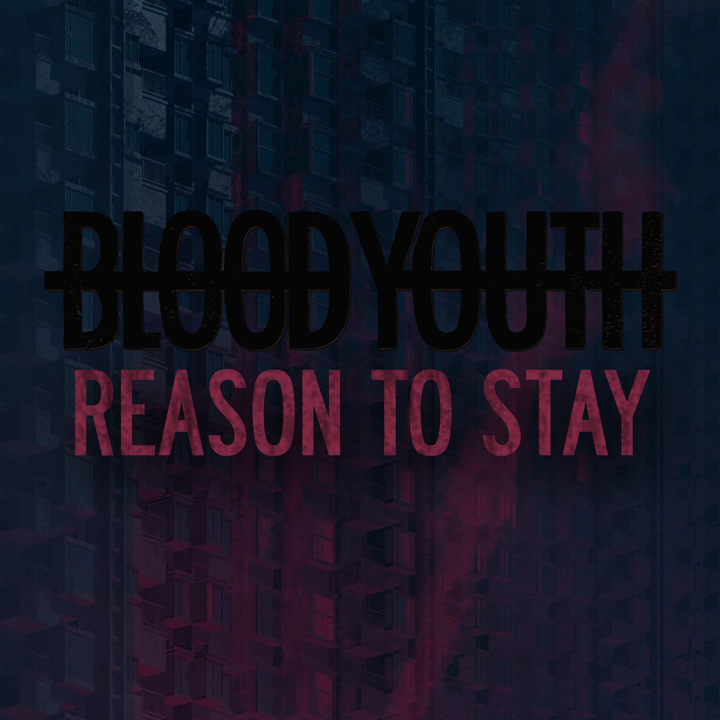 Blood Youth - Reason to Stay [single] (2017)