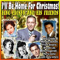 various artists ill be home for christmas bing crosby and his friends mp3 compilation - Bing Crosby I Ll Be Home For Christmas