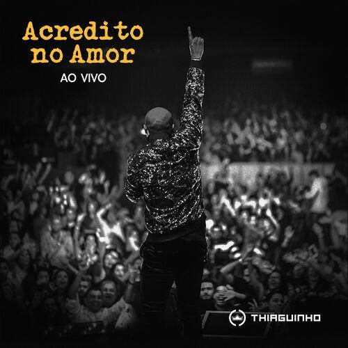 Baixar Música Acredito No Amor (Ao Vivo) – Thiaguinho (2018) Grátis