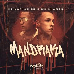 Música Mandraka - Mc Nathan ZK(com MC Rhamon) (2021) Download
