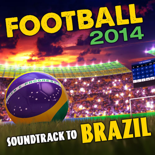 The Golden Trophies: Football 2014: Soundtrack to Brazil
