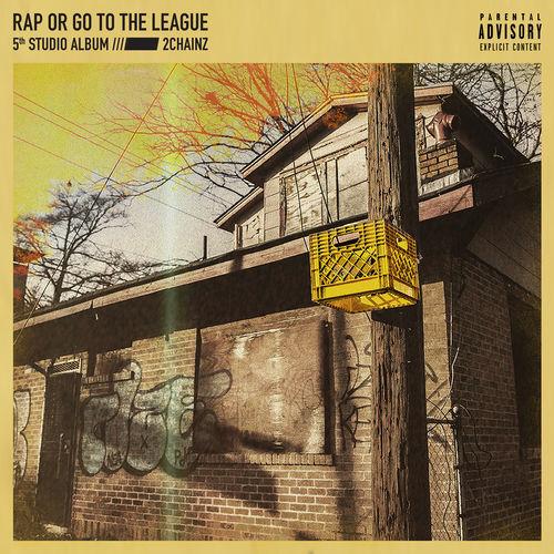 Baixar CD Rap Or Go To The League – 2 Chainz (2019) Grátis