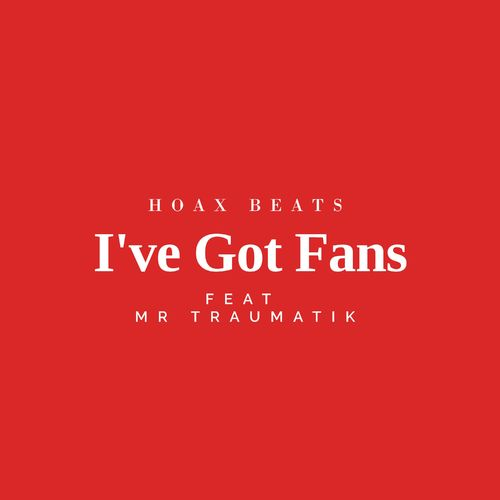 Hoax Beats - I've Got Fans EP 2019