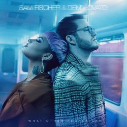 What Other People Say (feat. Demi Lovato) - Sam Fischer Download