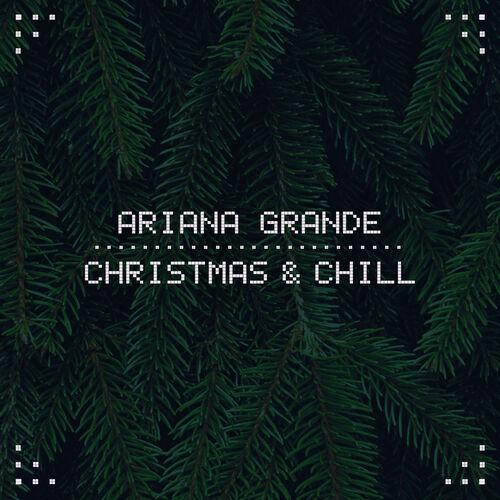 Baixar Single Christmas & Chill, Baixar CD Christmas & Chill, Baixar Christmas & Chill, Baixar Música Christmas & Chill - Ariana Grande 2018, Baixar Música Ariana Grande - Christmas & Chill 2018