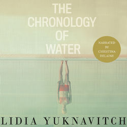 The Chronology of Water (Unabridged) Audiobook