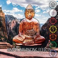 Chakra Relaxation Oasis: Simple Balancing Effects: Chakra Healing