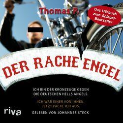 Der Racheengel (Ich bin der Kronzeuge gegen die deutschen Hells Angels. Ich war einer von ihnen, jetzt packe ich au Audiobook