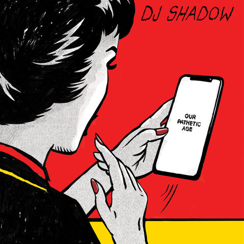 DJ Shadow - Our Pathetic Age LP 2019