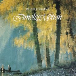 Daniel Kobialka - Timeless Motion