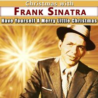 have yourself a merry little christmas frank sinatra - Have Yourself A Merry Little Christmas Frank Sinatra
