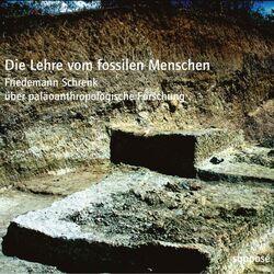Die Lehre vom fossilen Menschen (Friedemann Schrenk über paläoanthropologische Forschung) Audiobook