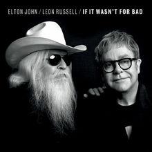 If It Wasn't For Bad - Elton John Chords