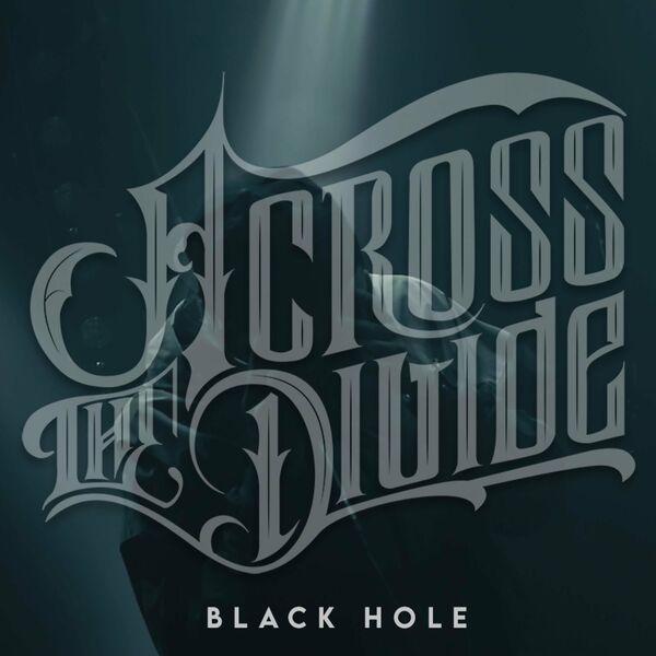 Across The Divide - Black Hole [single] (2020)