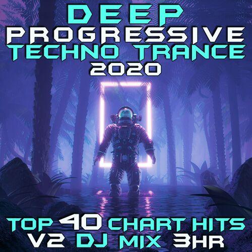 Goa Doc Deep Progressive Techno Trance 2020 Top 40 Chart Hits Vol 2 Dj Mix 3hr Lyrics And Songs Deezer