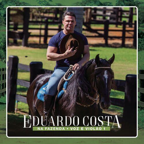 Baixar CD Eduardo Costa, Baixar CD Na Fazenda: Voz e Violão 1 - Eduardo Costa 2017, Baixar Música Eduardo Costa - Na Fazenda: Voz e Violão 1 2017