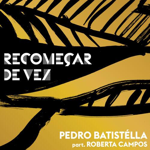 Baixar Música Recomeçar de Vez – Single – Pedro Batistélla, Roberta Campos (2016) Grátis