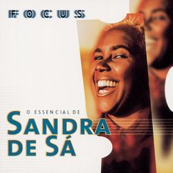 Download Sandra De Sá - Focus - O Essencial de Sandra de Sá 2020