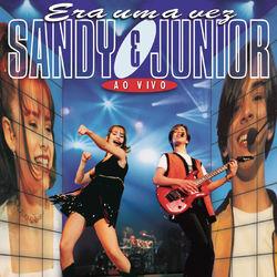 Sandy e Junior – Era Uma Vez… (Live) 1998 CD Completo
