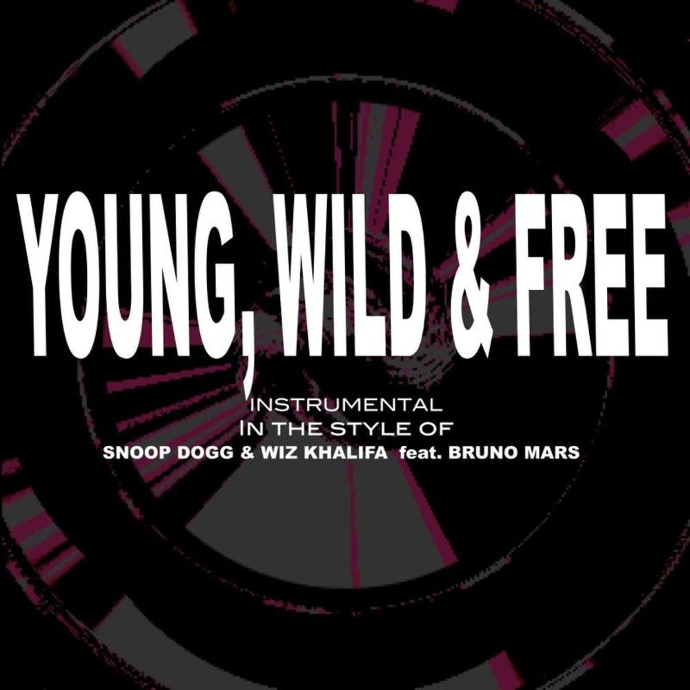 Young, Wild & Free (Snoop Dogg, Wiz Khalifa & Brun