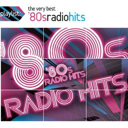 Album cover of Playlist: The Very Best '80s Radio Hits