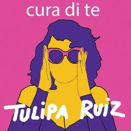 Tulipa Ruiz - Cura di te
