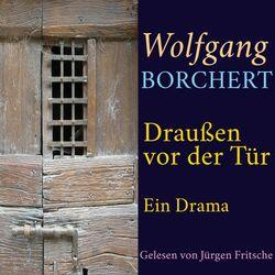Wolfgang Borchert: Draußen vor der Tür (Ein Drama. Ungekürzte Lesung) Audiobook