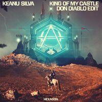 King Of My Castle (Don Diablo rmx) - KEANU SILVA