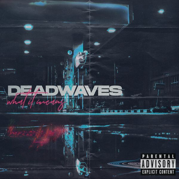 Deadwaves - What It Means (2021)