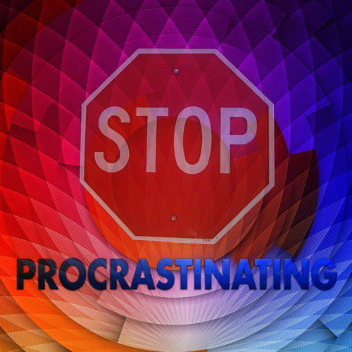 stop the procrastination It's such a long word, you almost want to put off saying it it's procrastination -- also known as delaying, shillyshallying, and excuse-making.