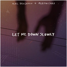 Album cover of Let Me Down Slowly (feat. Alessia Cara)
